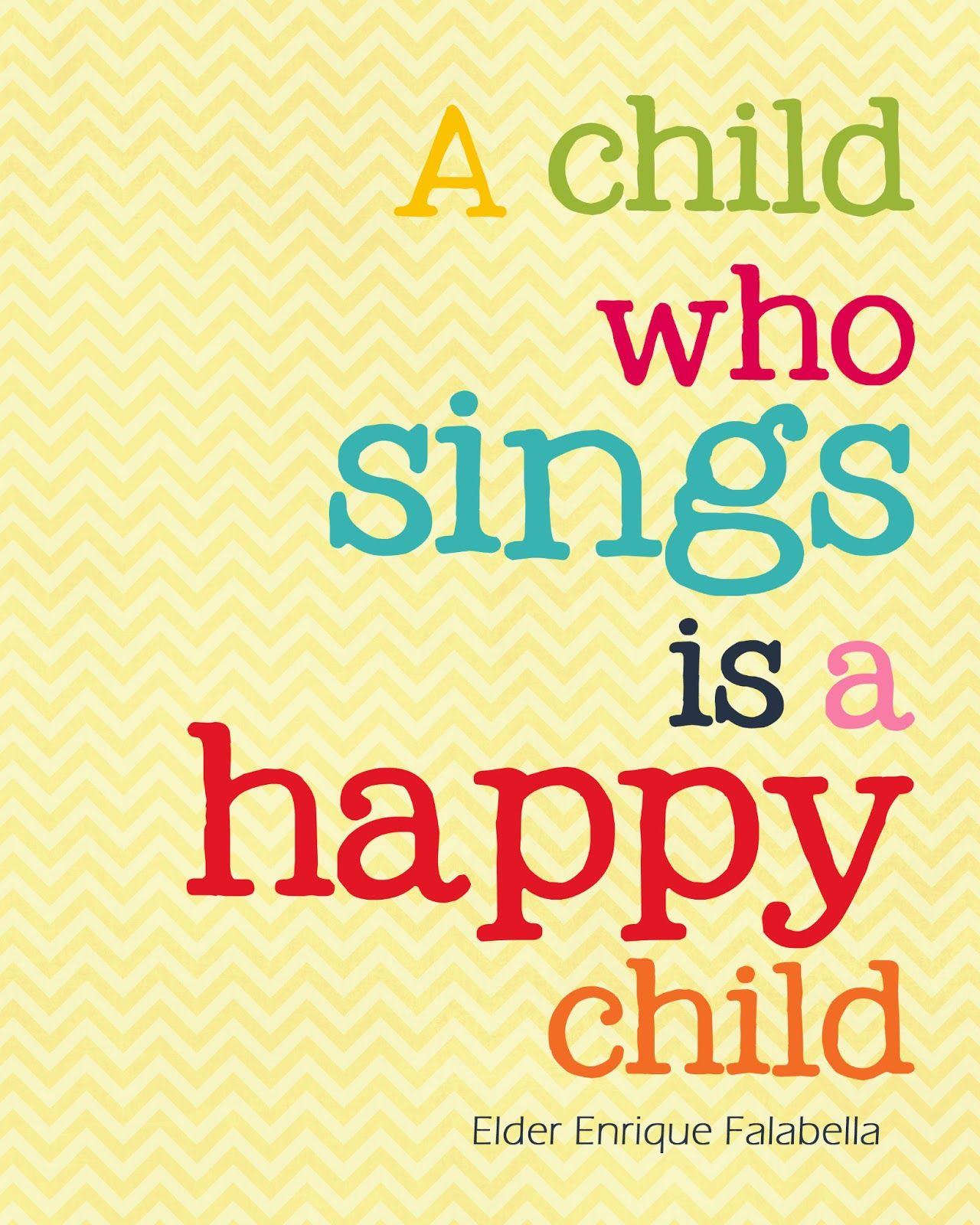A child who sings is a happy child music quote