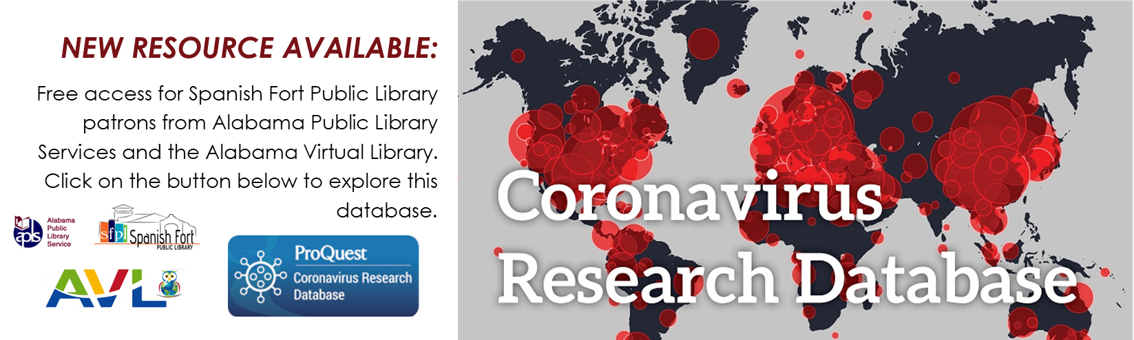 New Coronavirus Research Database available free to Spanish Fort Public Library patrons from Alabama Public Library Services and Alabama Virtual Library. Click to explore this database