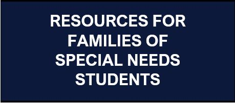 Resources for Families with Special Needs Students