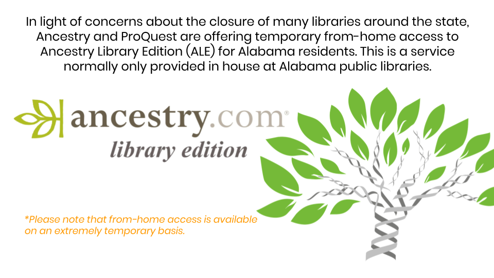Limited time for home access of Ancestry Library Edition for Alabama residents at home.