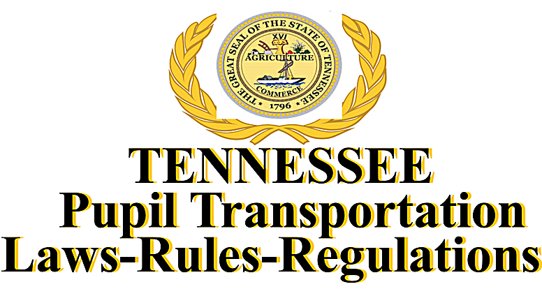 Tennessee Pupil Transportation Laws-Rules-Regulations Crest