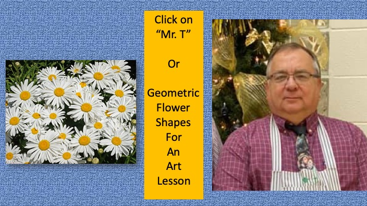 """Mr. T's"" Art Lesson on Geometric Flowers (Click Here)"