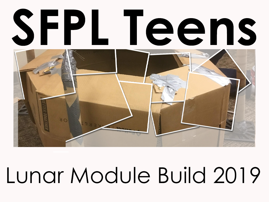 Cover image for SFPL Teen Lunar Module Build 2019 slideshow