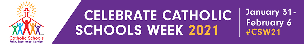 Celebrate Catholic Schools Week 2021