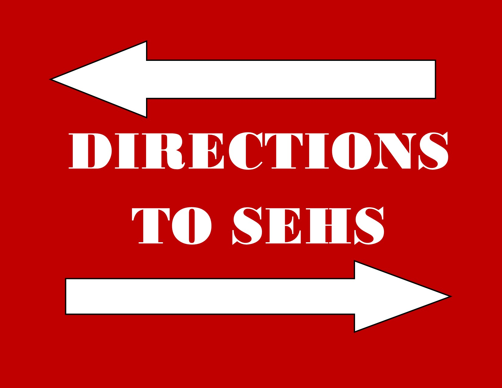 DIRECTIONS TO SEHS