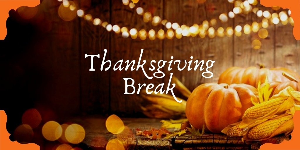 Thanksgiving Break: Nov 23-27, 2020