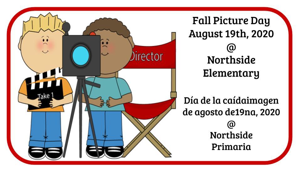 Fall Picture Day August 19th, 2020 @ Northside Elementary  Día de la caídaimagen de agosto de19na, 2020 @ Northside Primaria