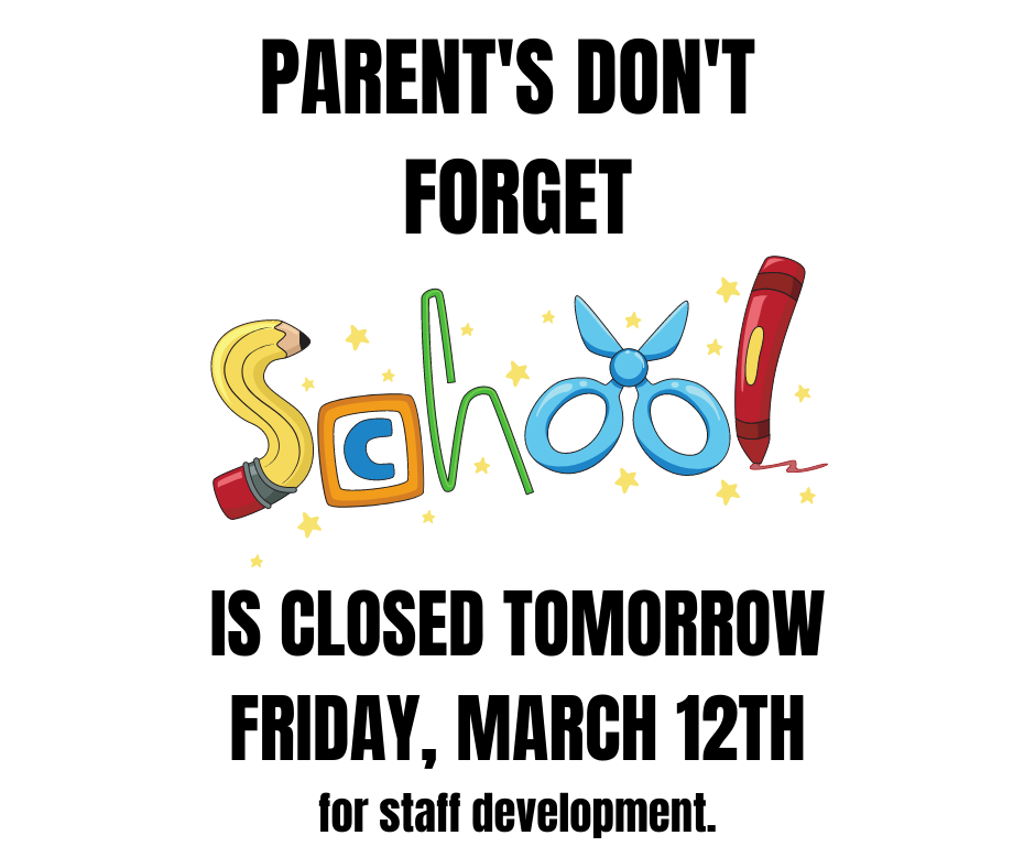 Don't forget Friday is a student Holiday