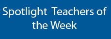 Spotlight Teachers of the Week