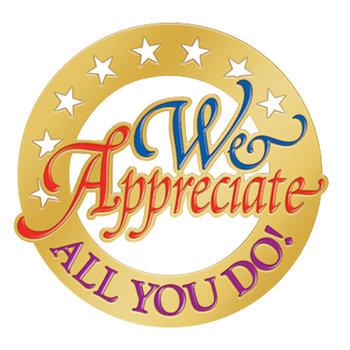 we appreciate all you do