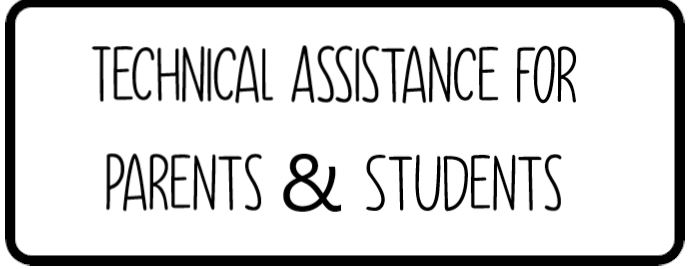Technical Assistance for Parents & Students