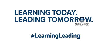 Learning Today Leading Tomorrow Mobile County Public Schools