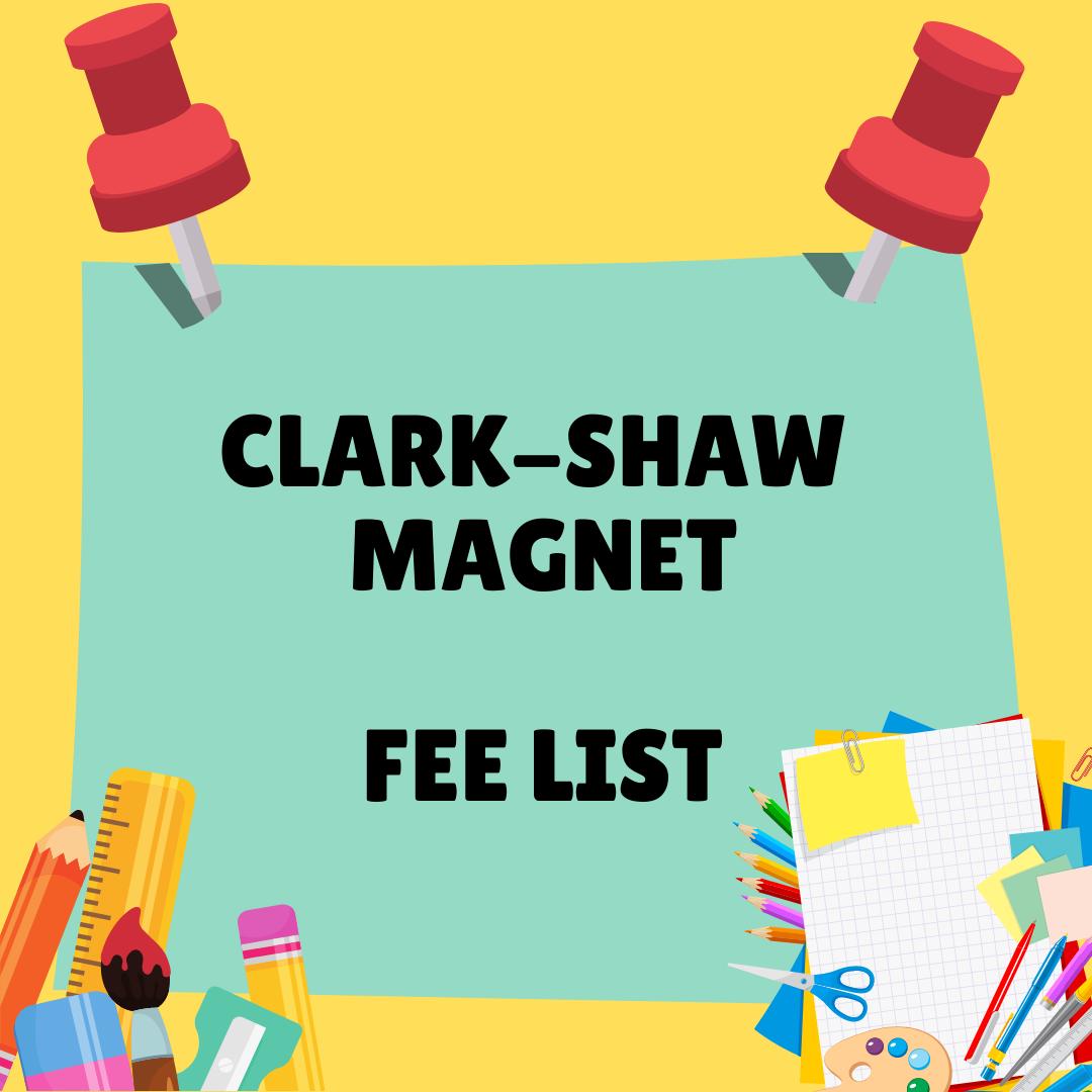 Clark-Shaw Magnet Fee List