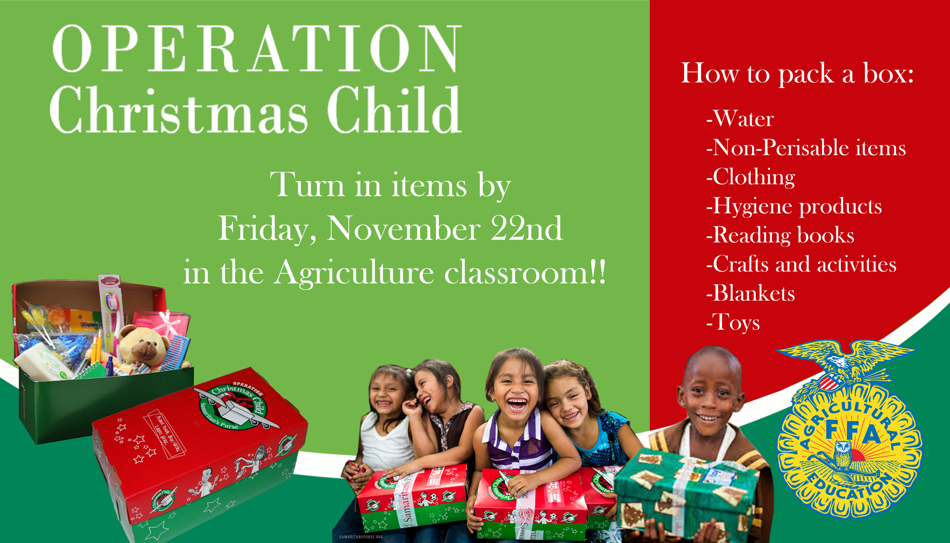 Operation Christmas Child. Turn in items by Friday, November 22nd in the Ariculture classroom.