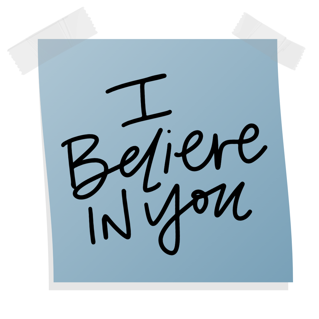 I Believe In You Note