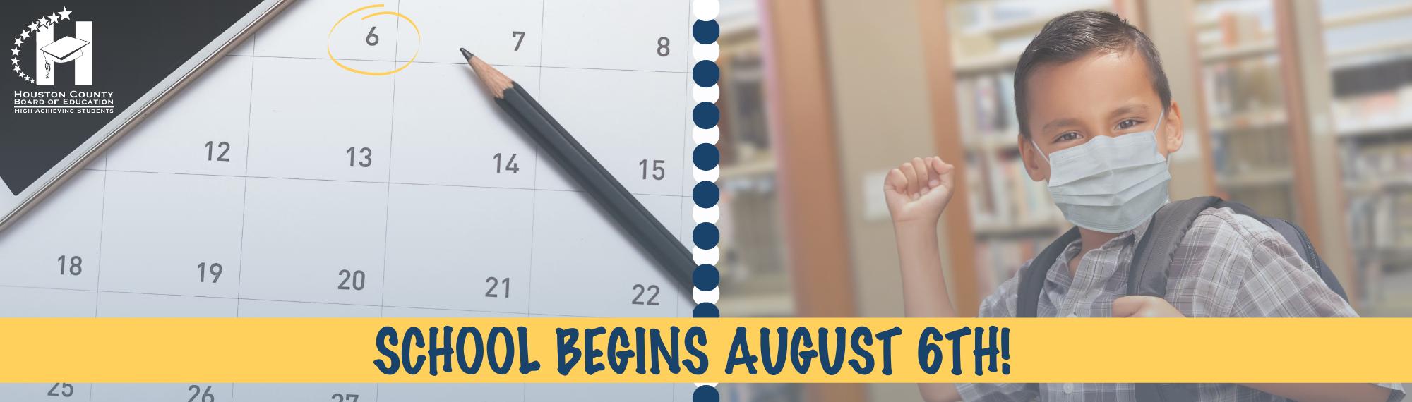 School begins August 6th