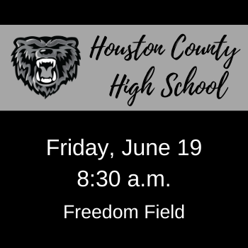 Houston County High School graduation - June 19th at 8:30 a.m.