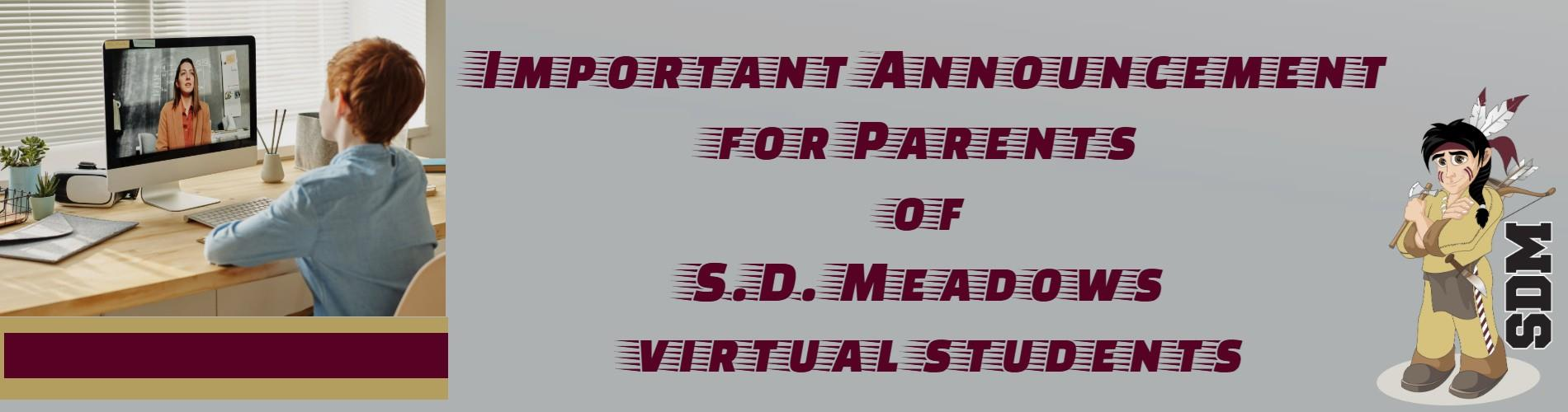 Announcement for SD Meadows Virtual Students