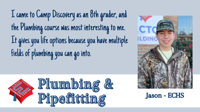 I love everything about the Plumbing class over here.  We do a lot of hands-on work, and I love it because I'm going to be able to go into the plumbing career as a journeyman and not as an apprentice.