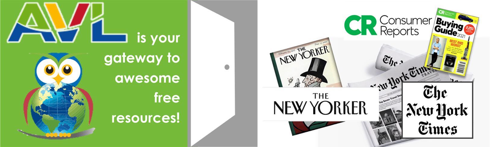 Alabama Virtual Library is your gateway to fantastic free resources such as: The New York Times newspaper, New Yorker magazine, and Consumer Reports magazine! Click on the AVL link on the Home page or in the Adult Resources to get started!