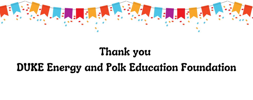 Thank you DUKE ENERGY and Polk Education Foundation with a colorful banner.