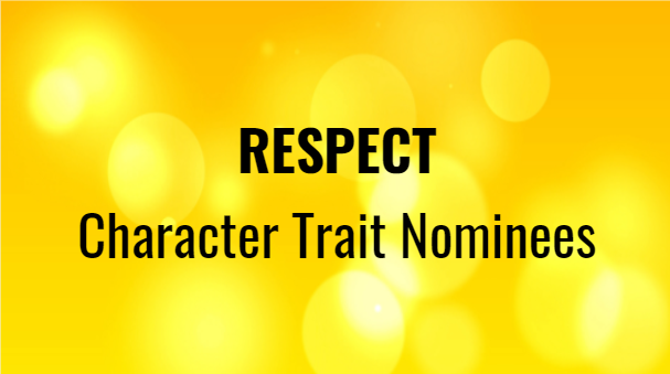 RESPECT  Character Trait Nominees