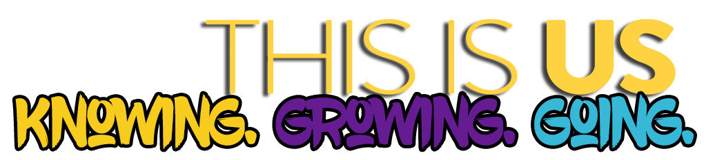This Is Us: Knowing Growing Going
