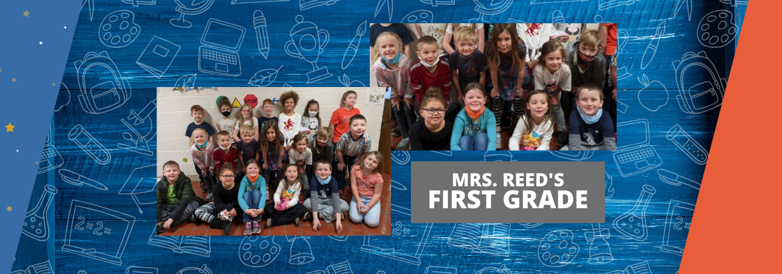 Mrs. Reed's First grade Class