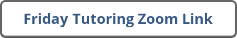 Friday Tutoring Zoom Link