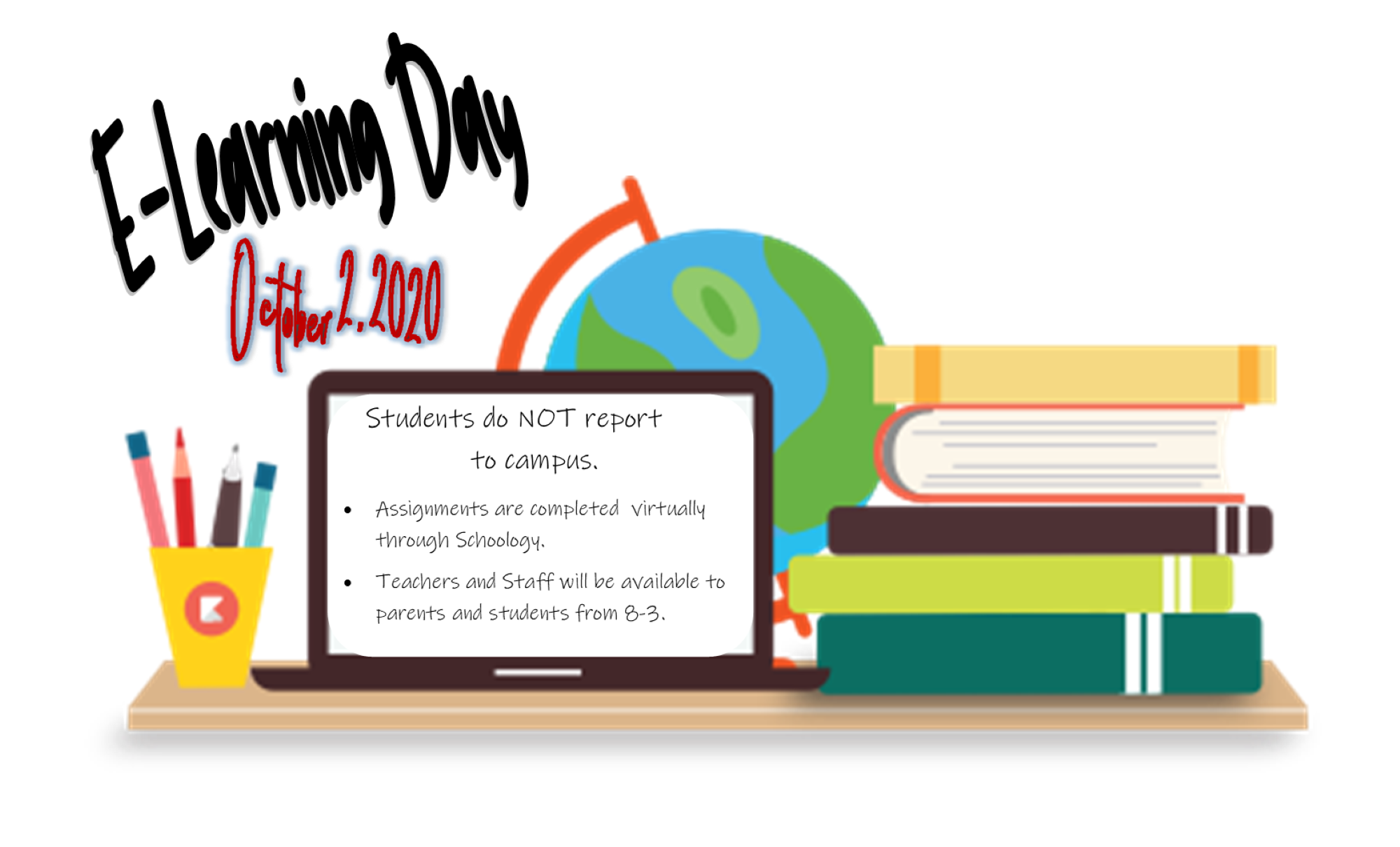 E-Learning Day October 2, 2020 (Students will not report to campus, but will complete assignments virtually.)