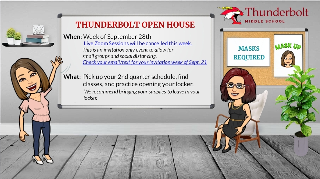 Open House the week of Sept 28th - check email and text for details