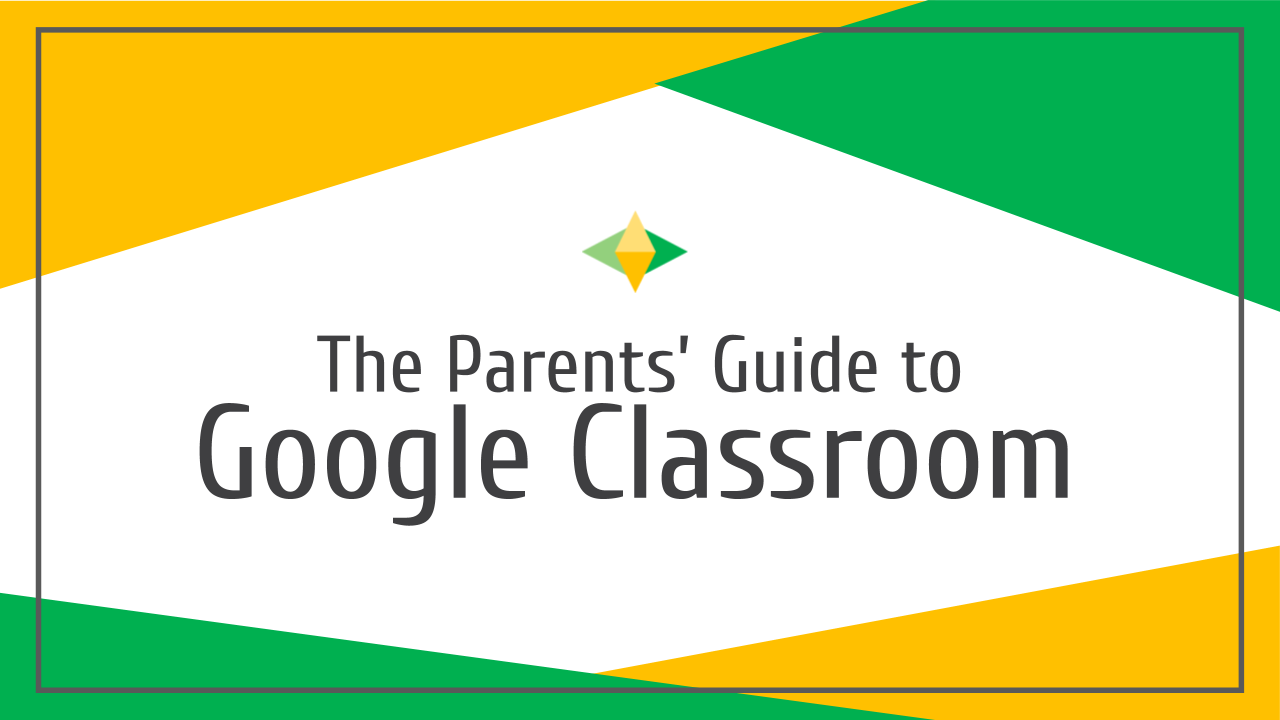 google classroom for parents