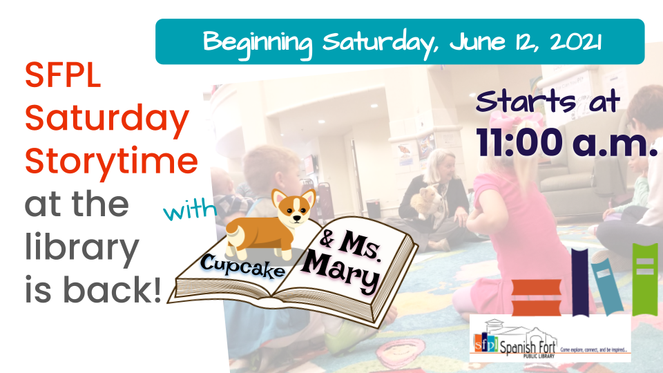 Beeginning Staurday June 12, 2021 at 11:00 a.m., Ms. Mary and Cupcake are back in the library for Saturday Storytimes