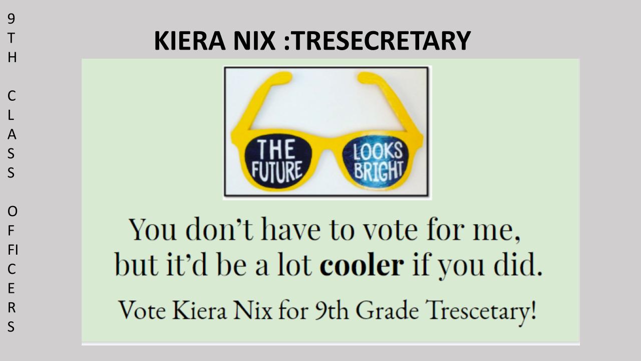 Vote Kiera Nix for 9th Grade Class SGA Secretary/Treasurer