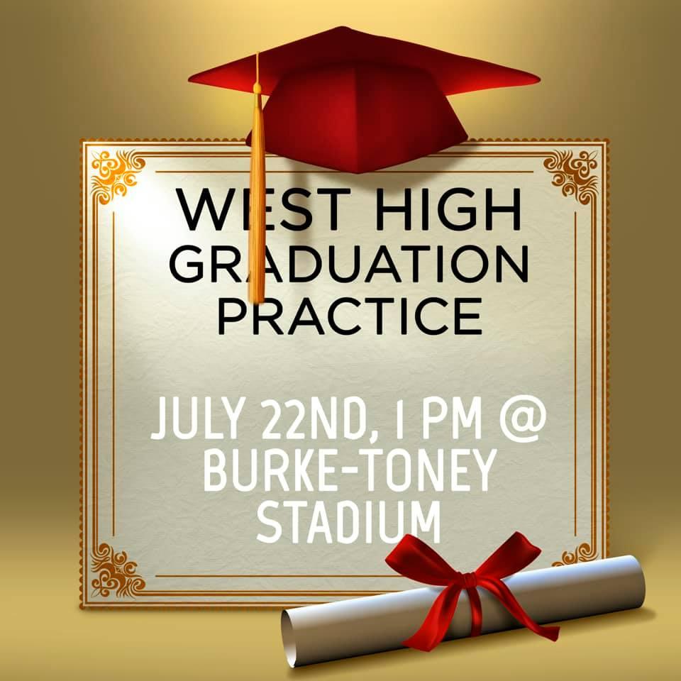 Grad practice 7/22 1:00 Burke-Toney Stadium