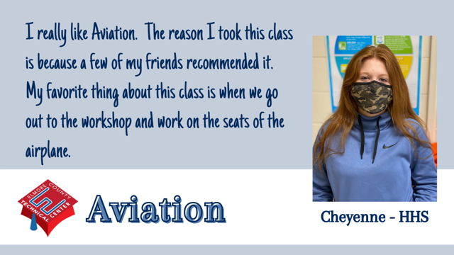 I really like Aviation.  The reason I took this class is because a few of my friends recommended it.  My favorite thing about this class is when we go out to the workshop and work on the seats of the airplane.