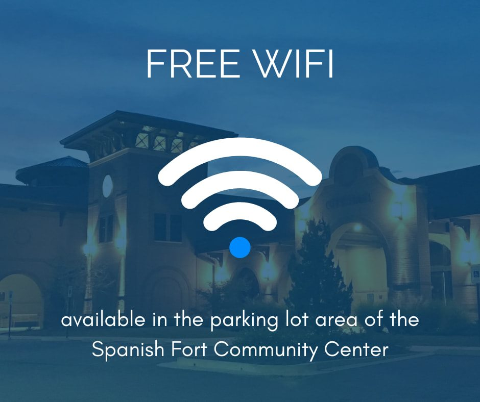Free Wifi available at the Spanish Fort Community Center 24/7