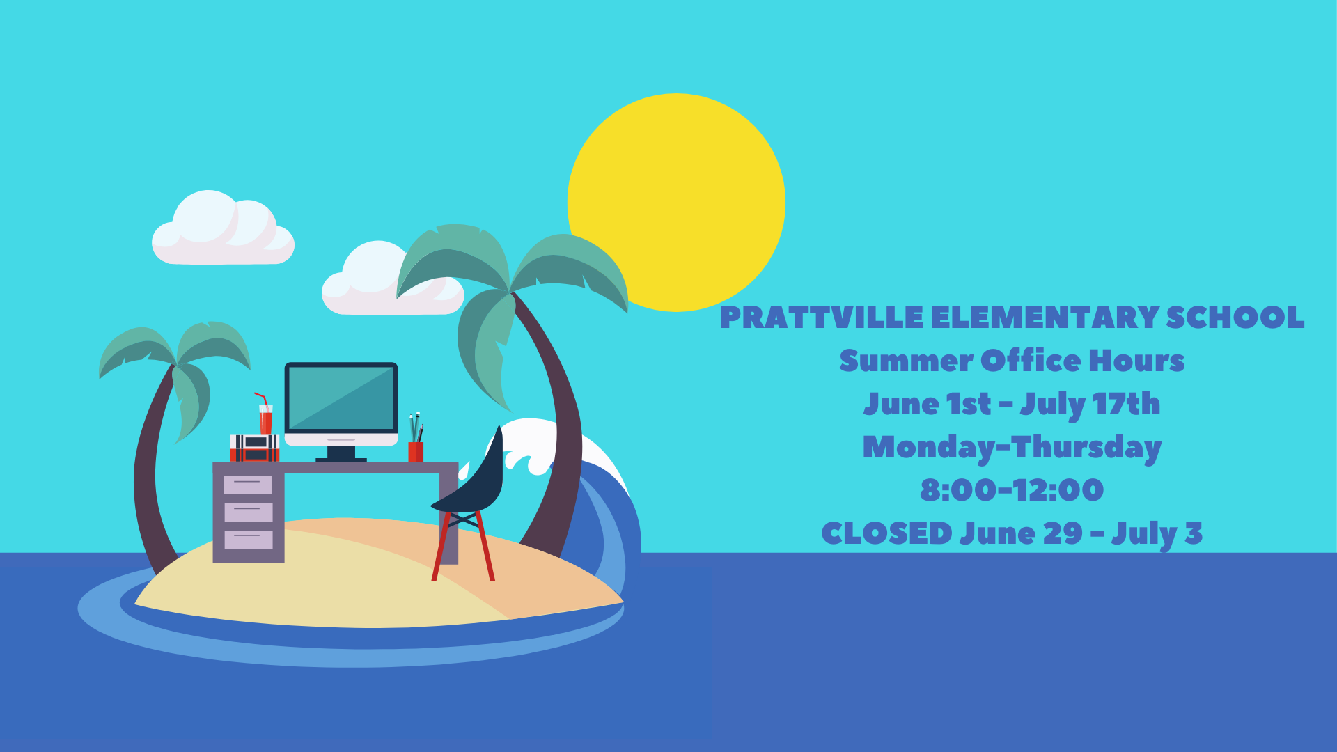 Summer Hours 8-12, Monday-Thursday, starting June 1.
