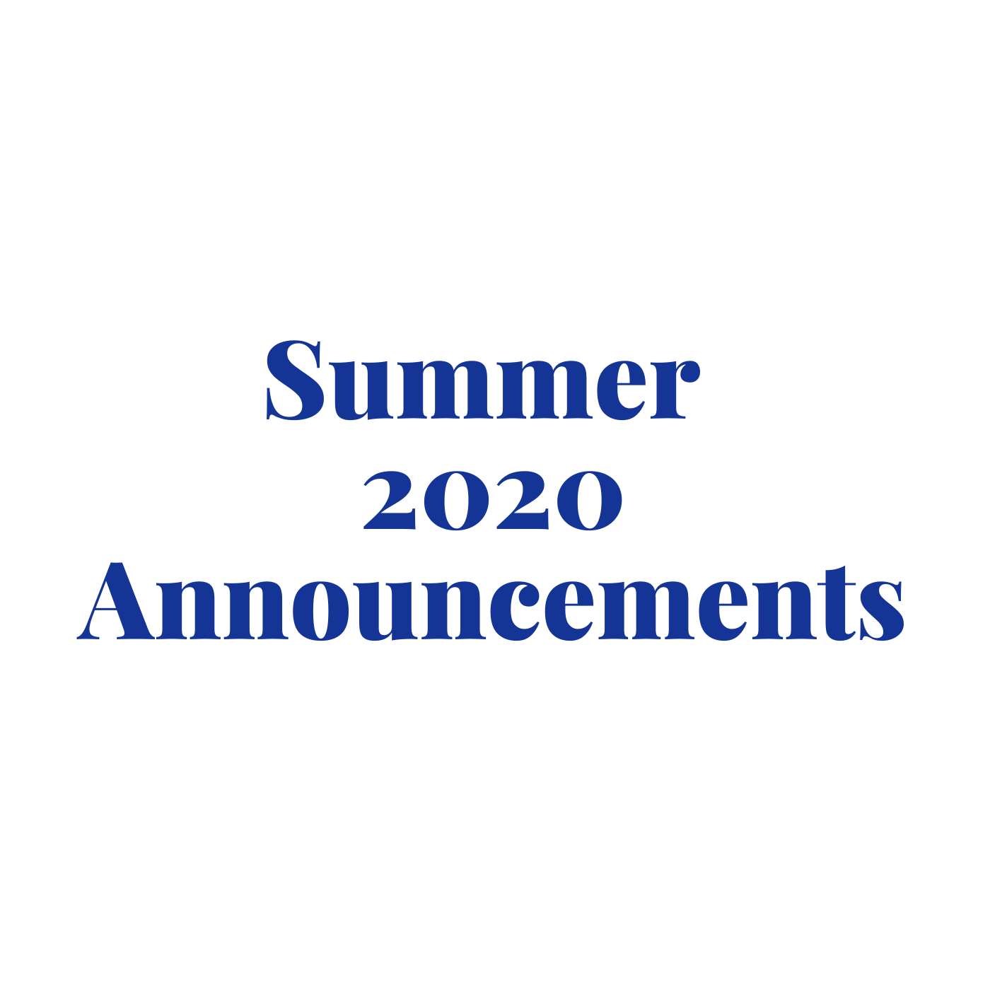 Summer 2020 Announcements