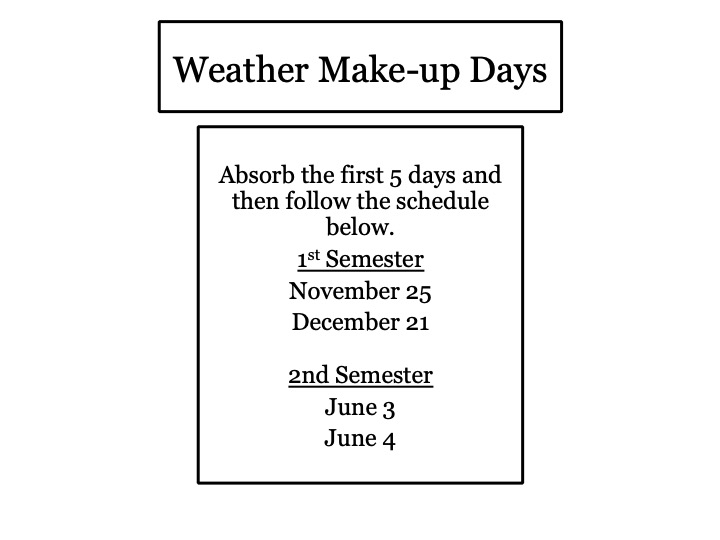 Information about weather make-up days and schedule for them