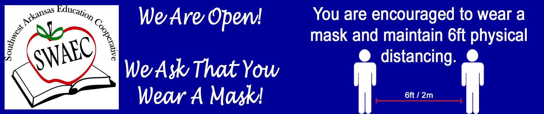 Encouraged to wear a mask, please maintain 6ft physical distance