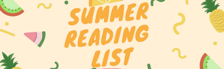 Summer Reading List text with summer fruits and decorations surrounding it.