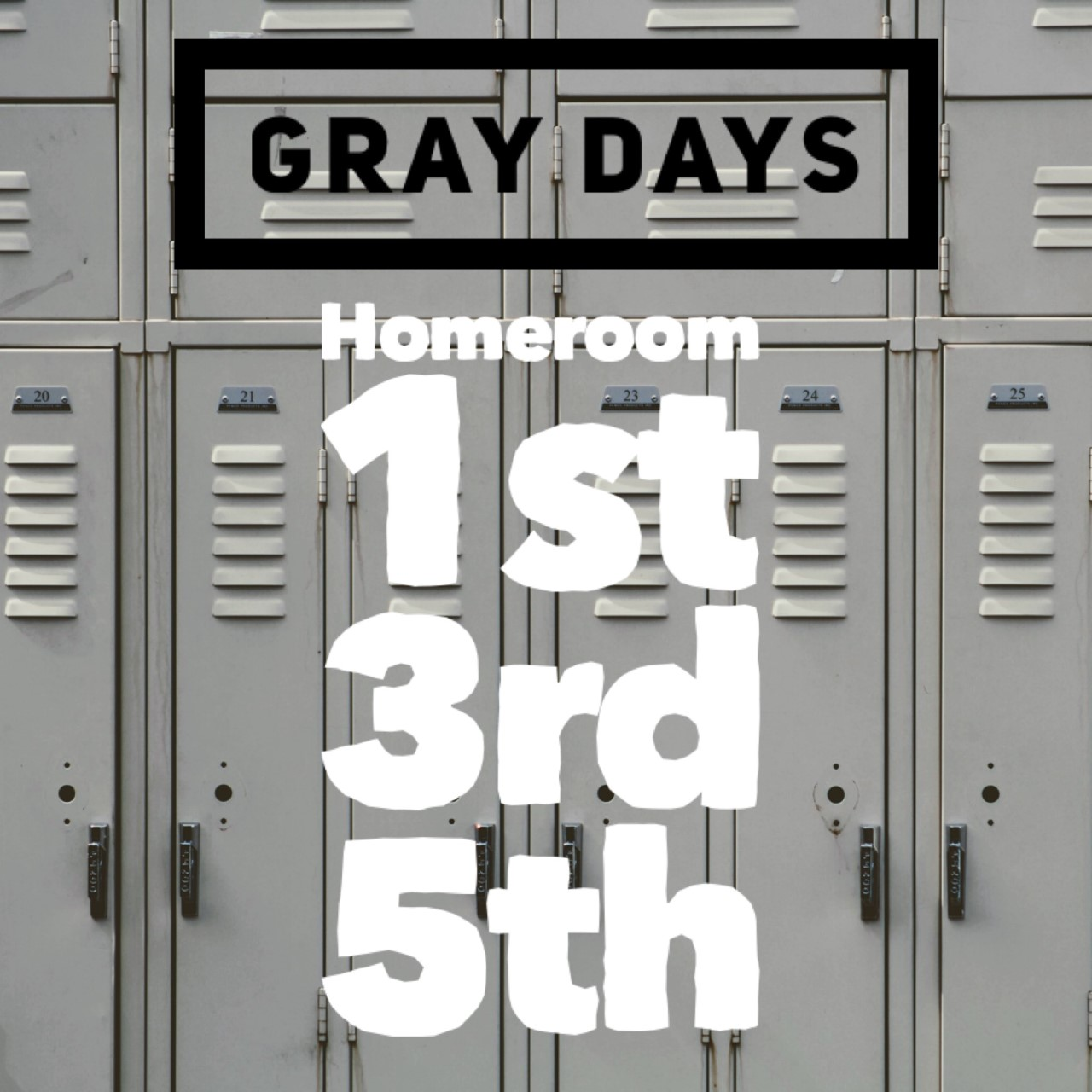 Gray day 1st 2rd 5th period
