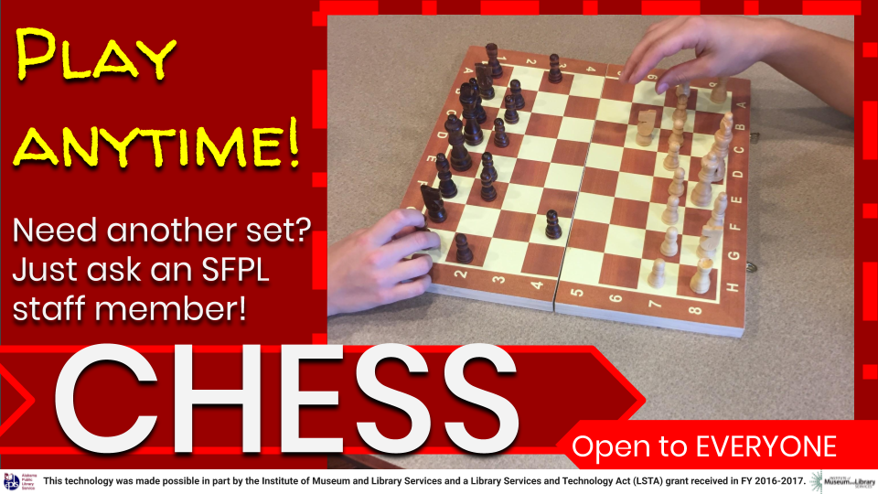 Come to Spanish Fort Library to play chess anytime during library hours. Need an extra set to use in library? Ask a staff member!