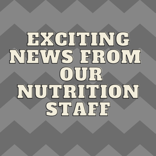 Exciting News From Our Nutrition Staff