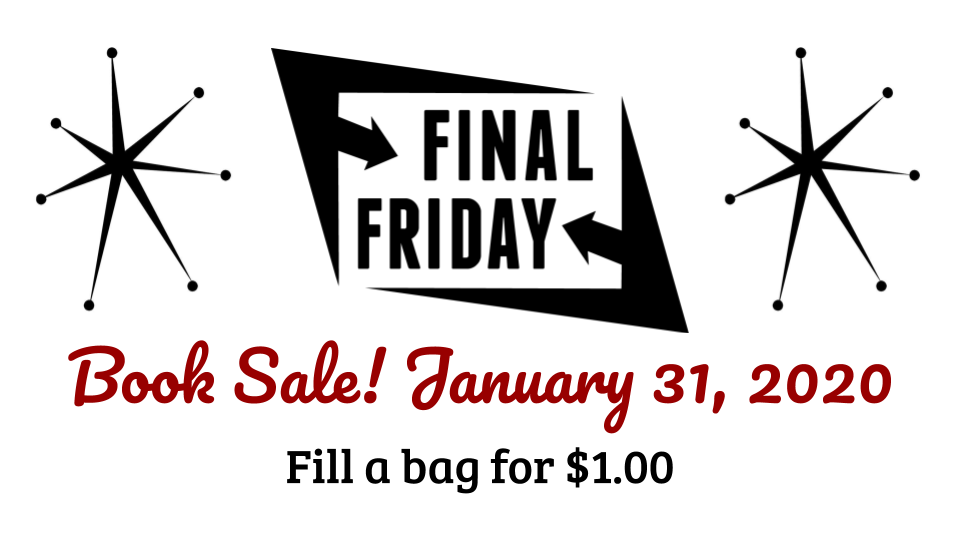 Final Friday Book Sale January 31, 2020 8AM -5PM