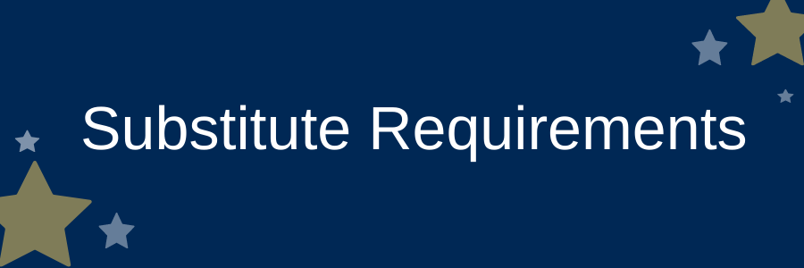 Substitute Requirements information