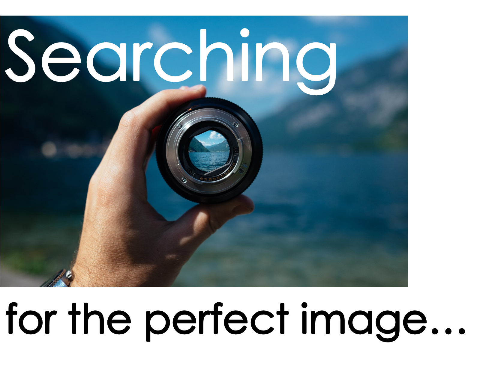 Searching for the perfect image photo graphic