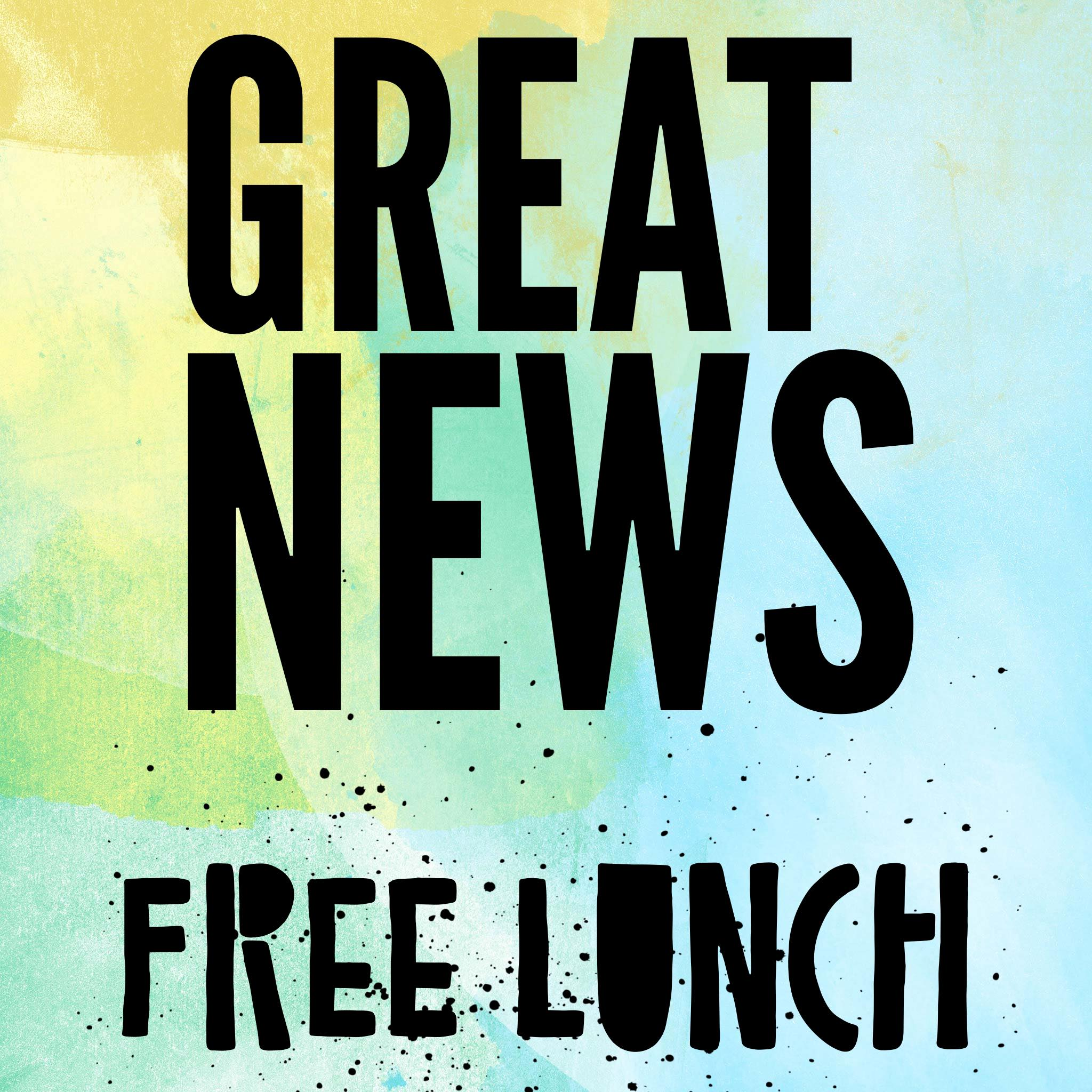 Great News! Free Lunch