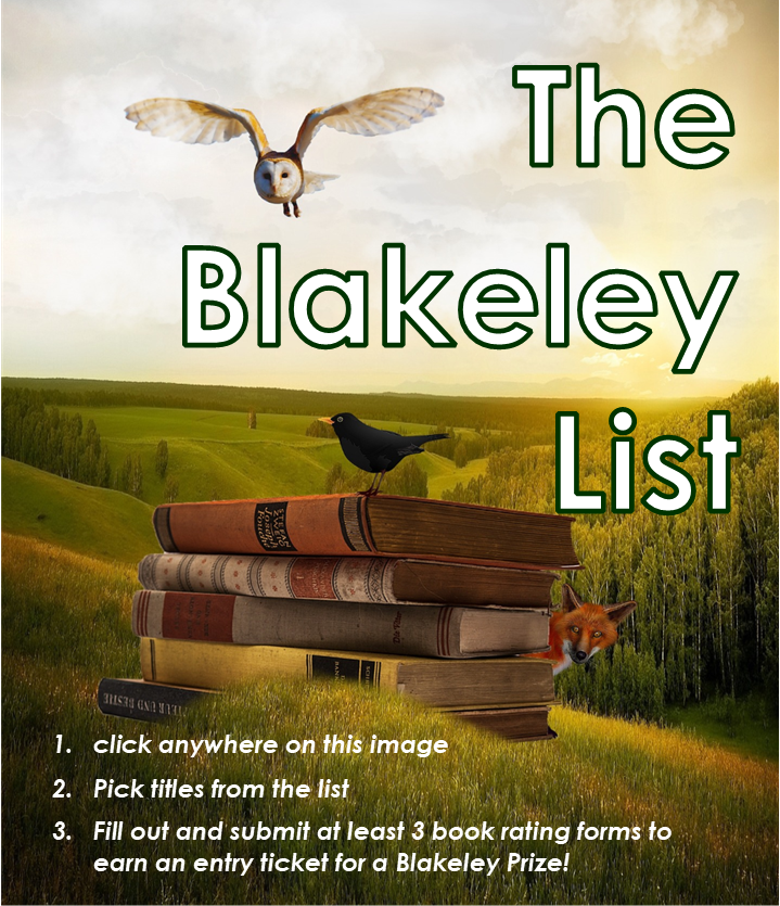The Blakeley List Header. Click on image to see list. Pick any titles from reading list. Fill out at least 3  Book rating forms for titles on this list and you will earn an entry for one of the Blakeley Prizes.